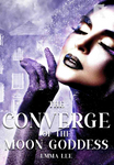 The Converge of The Moon Goddess (#2)