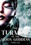 The Turmoil of The Moon Goddess (#3)