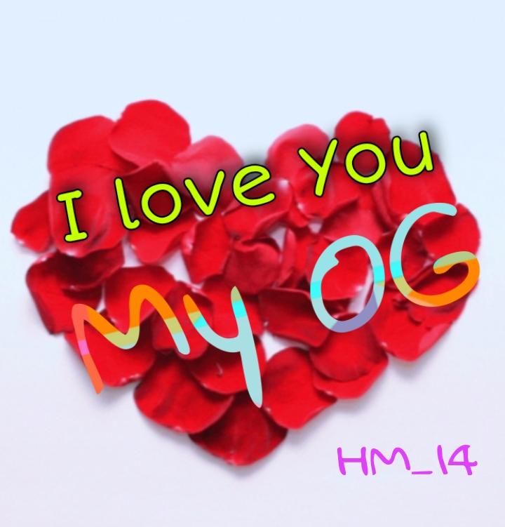 I love You My OG