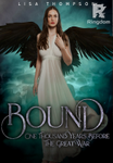 BOUND One Thousand Years Before The Great War