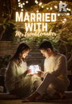 Married with Mr. Trouble Maker
