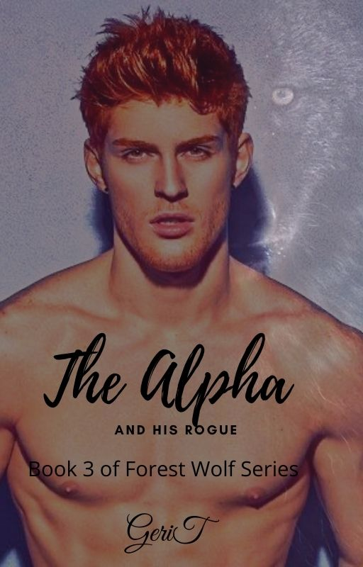 The Alpha and His Rogue (Book 3 of Forest Wold Series)