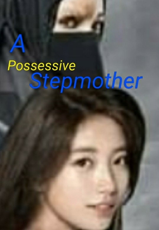 A Possessive stepmother