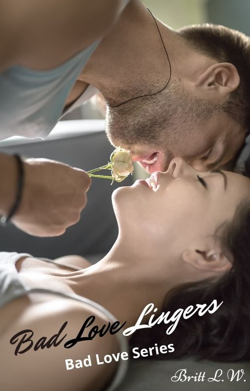 Bad Love Lingers (Book Three)