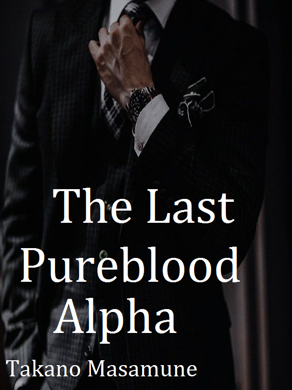 Last Pureblood Alpha (MxM)