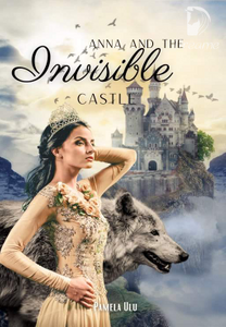 Anna And The Invisible Castle