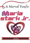 Maria Stark Jr. Mcu fan-fic