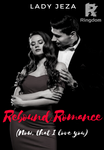 Rebound Romance (Now, that I love You)