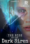 The Rise of the Dark Siren