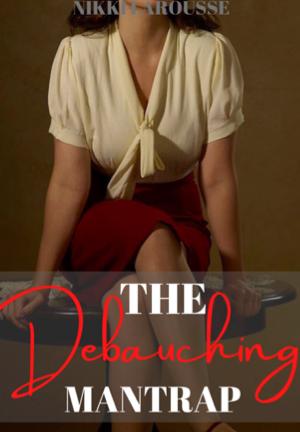 The Debauching Mantrap