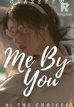 Me By You (#1 The Choices)