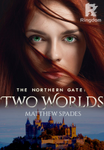 The Northern Gate: Two Worlds
