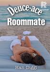 Duece-ace Roommates