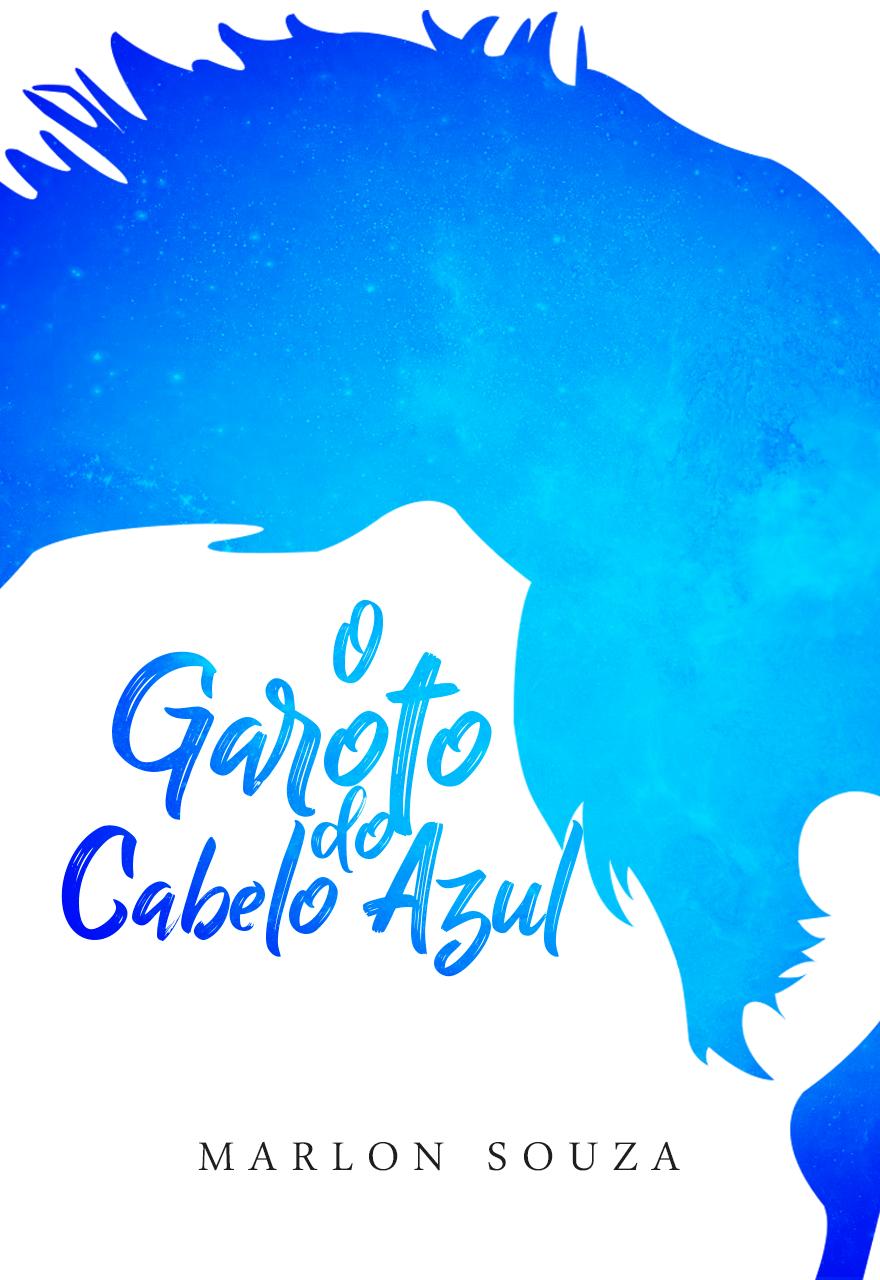 O GAROTO DO CABELO AZUL