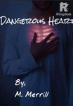 Dangerous Heart (Completed)