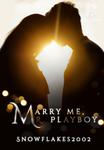 Marry Me, Mr. Playboy
