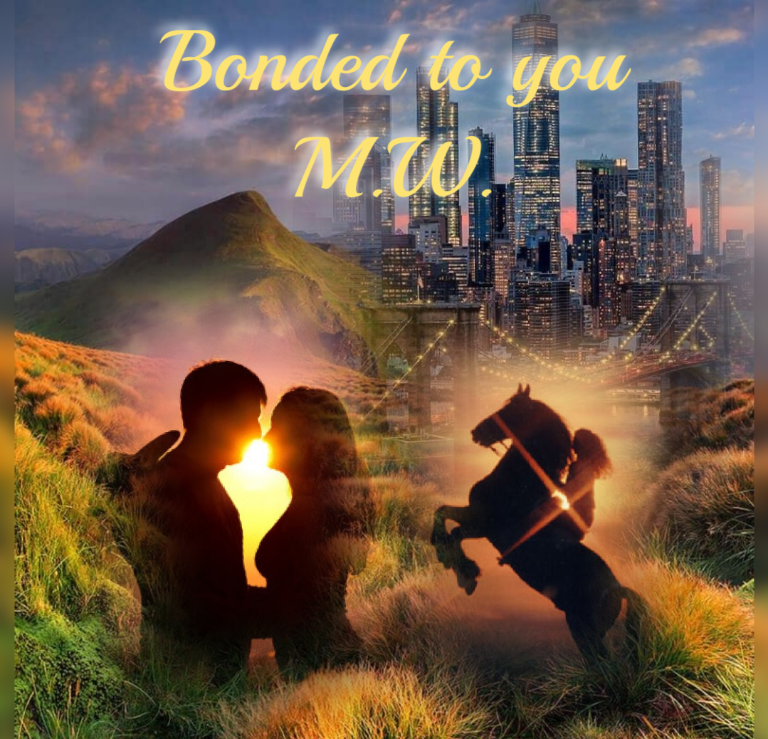 Bonded to you
