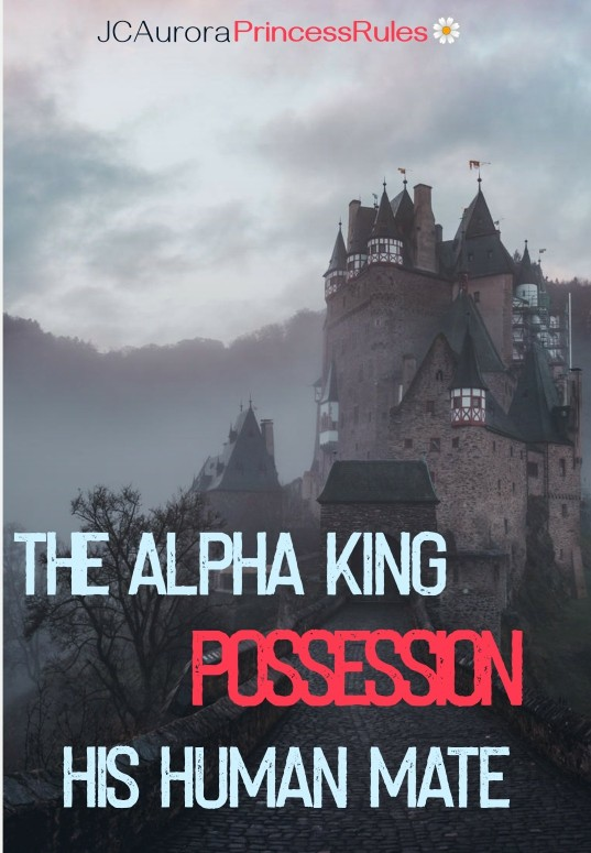 THE ALPHA KING POSSESSION HIS HUMAN MATE