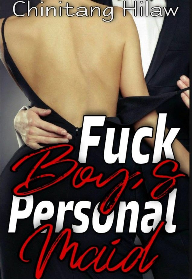Fuck Boy's Personal Maid [ Taglish/Completed]