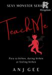 Teach Me (Sexy Monster Series #2)