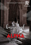 Bargained to the Alpha