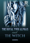 The Royal Twin Alphas and The Witch
