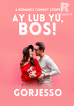 Ay Lub Yu, BOS! (Spin Off MY EX BOSS)