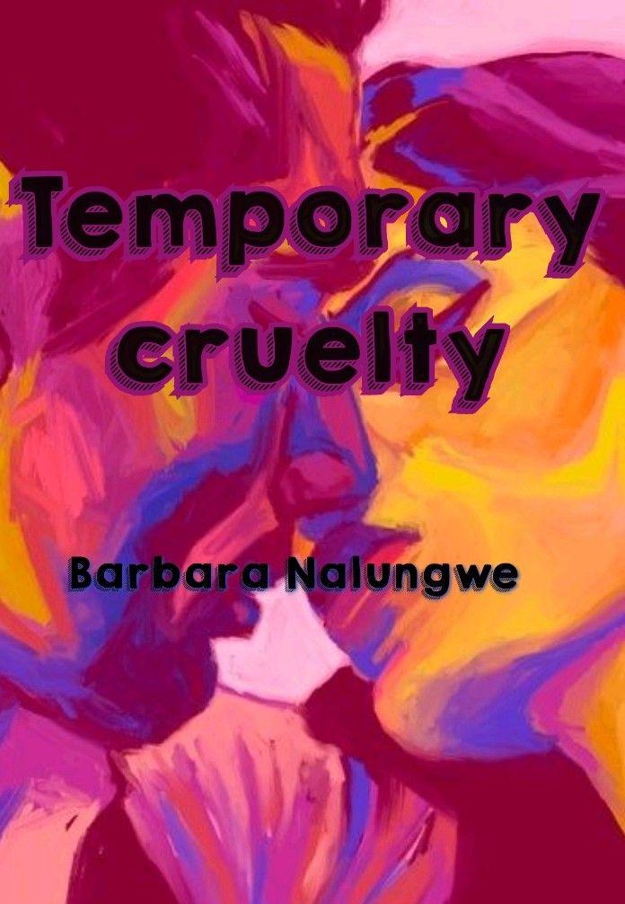 TEMPORARY CRUELTY