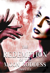 The Redemption of the Moon Goddess (#4)