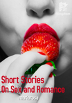 Short Stories on Sex and Romance