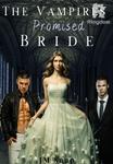 The Vampires Promised Bride