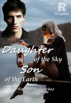 Daughter of the Sky, Son of the Earth