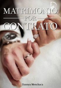 Matrimonio por contrato de Dannya Menchaca