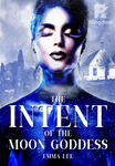 The Intent of the Moon Goddess (#1)