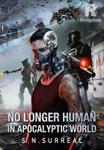 No Longer Human In Apocalyptic World