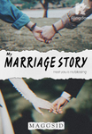 MY MARRIAGE STORY