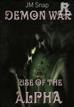 Demon War: Rise of the Alpha