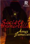 Société immortelle - Âmes Jumelles - partie 1 (terminé)