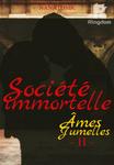 Société immortelle - Âmes Jumelles - partie 2 (terminé)