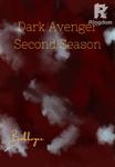 Dark Avenger Second Season!