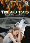 Fire and tears (Book1 of Wolves of Milano)