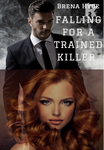 Falling for a Trained Killer