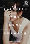 Dr. Antoneth: The Lone Surgeon