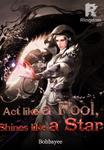Act like a Fool, Shines like a Star!