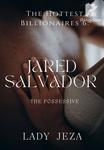 The Hottest Billionaires 6: Jared Salvador (The Possessive)-SPG