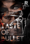 Taste of Bullet