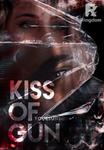 Kiss of Gun