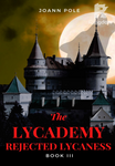 The Lycademy - Rejected Lycaness
