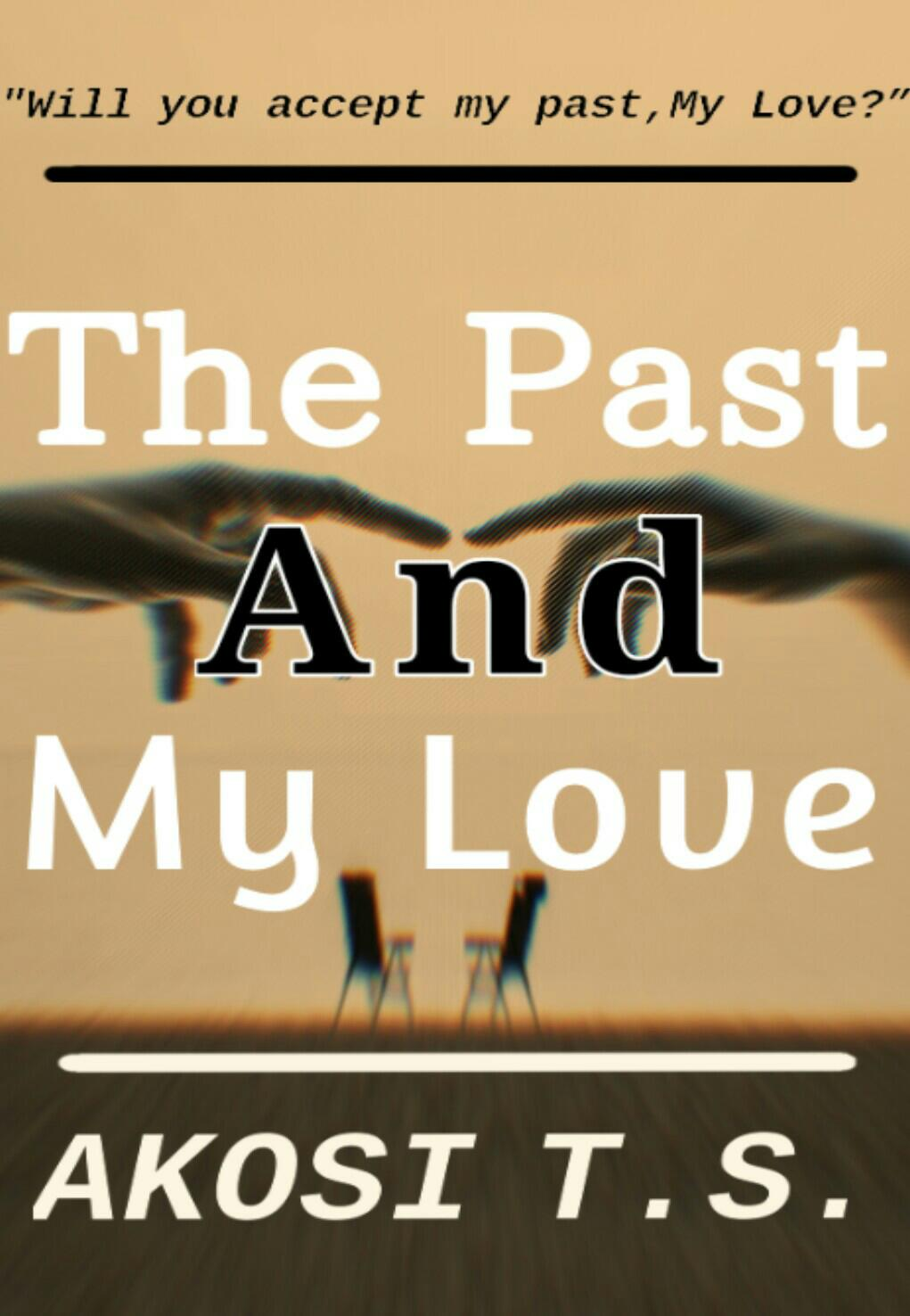 The Past And My Love