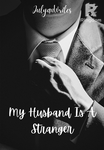 My Husband Is A Stranger
